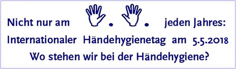Internationaler Händehygienetag am 5.5.2017. Quelle: RKI