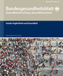 Latest issue of the Bundes­ge­sund­heits­blatt: Social Inequality and Health (abstracts in English)
